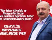 MHP PAZARYERİ İL GENEL MECLİS ÜYESİ HALUK FİLİZLİ'NİN BAYRAM MESAJI