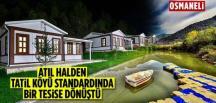 Atıl Halden Tatil Köyü Standardında Bir Tesise Dönüştü