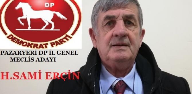 DEMOKRAT PARTİ PAZARYERİ İL GENEL MECLİS ADAYI H.SAMİ ERÇİN
