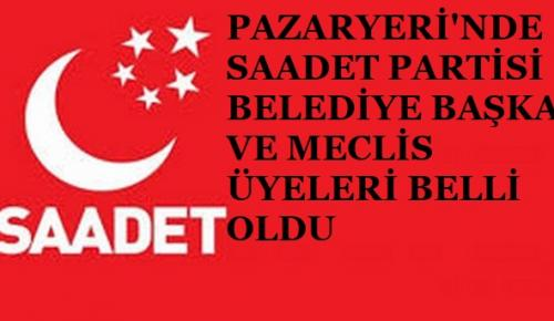 SAADET PARTİSİ PAZARYERİ ADAYLARI BELLİ OLDU