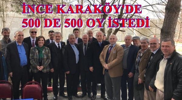 MUHARREM İNCE KARAKÖY KÖYÜNDE 500 DE 500 DESTEK İSTEDİ