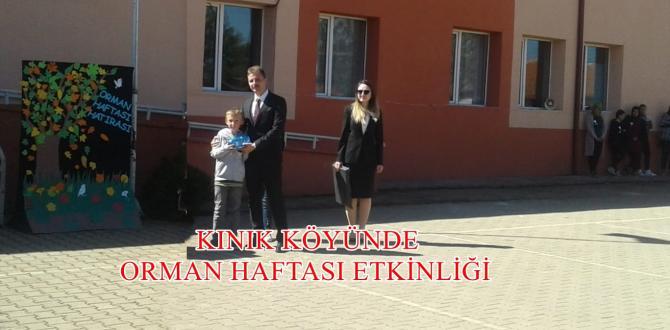 KINIK İLK VE ORTAOKUL'UNDA ORMAN HAFTASI ETKİNLİĞİ