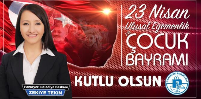 Pazaryeri Belediye Başkanı Zekiye Tekin'in 23 Nisan Kutlama Mesajı