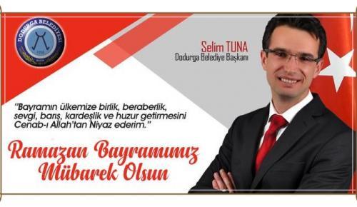 Dodurga Belediye Başkanı Selim Tuna'ın Bayram mesajı