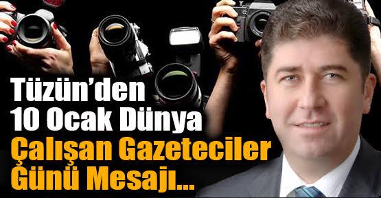 Milletvekili Tüzün'ün 10 Ocak Gazeteciler Günü Mesajı