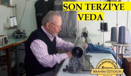 PAZARYERİ'NDE SON TERZİ USTASINA VEDA