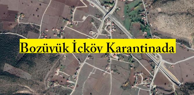 Bozüyük İç köy Mahallesi Karantinaya Alındı