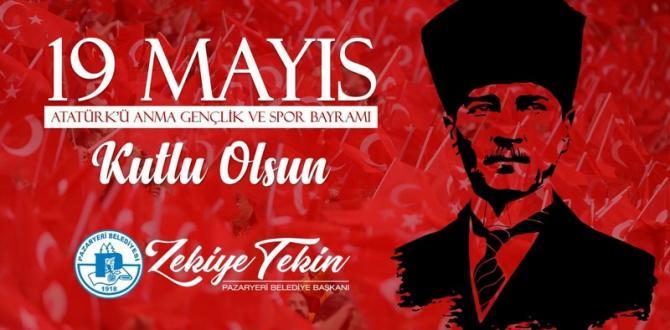 Pazaryeri Belediye Başkanı Tekin'in 19 Mayıs Mesajı