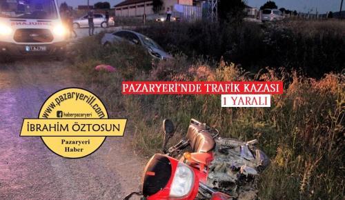 Pazaryeri'nde Trafik Kazası 1 yaralı