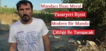 MANDA ÜRETİCİSİ MERAL İLÇEYE MODERN BİR ÇİFTLİK KURACAĞINI SÖYLEDİ