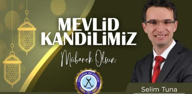 Dodurga Belediye Başkanı Selim Tuna Mevlid Kandili Mesajı