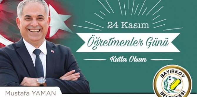 Bayırköy Belediye Başkanı Mustafa Yaman 24 Kasım Öğretmenler Günü Mesajı