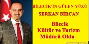 Bilecik Kültür ve Turizm Müdürlüğüne Serkan Bircan Atandı