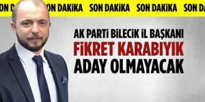 Ak Parti İl Başkanı Karabıyık Aday Olmayacağını Açıkladı