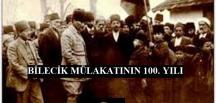 """""""Bilecik Mülakatı'nın 100. Yılı"""""""