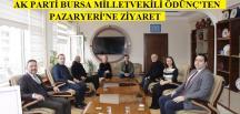 Ak Parti Bursa Milletvekili Ödünç'ten Pazaryeri ziyareti