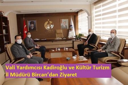 Vali Yardımcısı Kadiroğlu ve Kültür Turizm İl Müdürü Bircan'dan Ziyaret