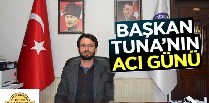 Dodurga Belediye Başkanı Selim Tuna'nın acı günü