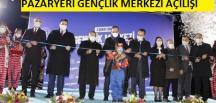 Bakan Kasapoğlu Pazaryeri Gençlik Merkezi'nin açılış törenine katıldı