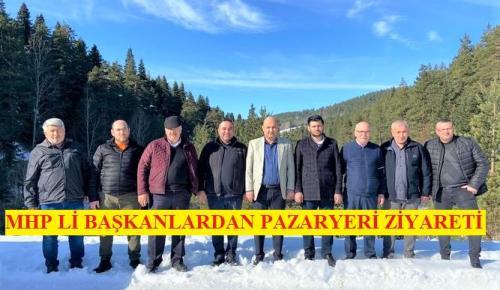 MHP Lİ BAŞKANLARDAN PAZARYERİ ZİYARETİ