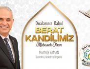 Bayırköy Belediye Başkanı Mustafa Yaman'ın Berat Kandili Kutlama Mesajı