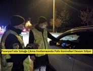 Pazaryeri'nde Sokağa Çıkma Kısıtlamasında Polis Kontrolleri Devam Ediyor