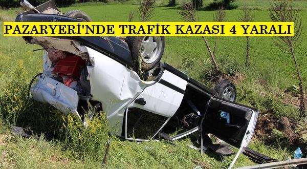 Pazaryeri'nde Trafik Kazası 4 yaralı