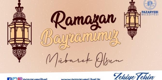 Pazaryeri Belediye Başkanı Zekiye Tekin'in Ramazan Bayram Mesajı