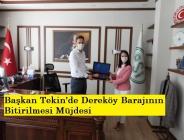 Başkan Tekin'de Dereköy Barajının Bitirilmesi Müjdesi