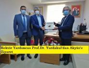 Rektör Yardımcısı Prof.Dr. Yurdakul'dan Akyüz'e Ziyaret