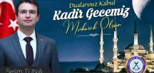 Dodurga Belediye Başkanı Selim Tuna'nın Kadir Gecesi Mesajı