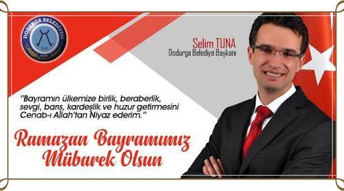 Dodurga Belediye Başkanı Selim Tuna'nın Ramazan Bayramı Kutlama Mesajı