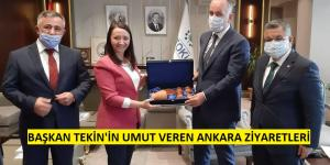 Başkan Tekin'in Umut veren Ankara Temasları