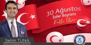 Dodurga Belediye Başkanı Selim Tuna'nın 30 Ağustos Zafer Bayramı Mesajı