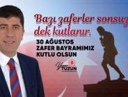 MİLLETVEKİLİ TÜZÜN'ÜN 30 AĞUSTOS ZAFER BAYRAMI MESAJI